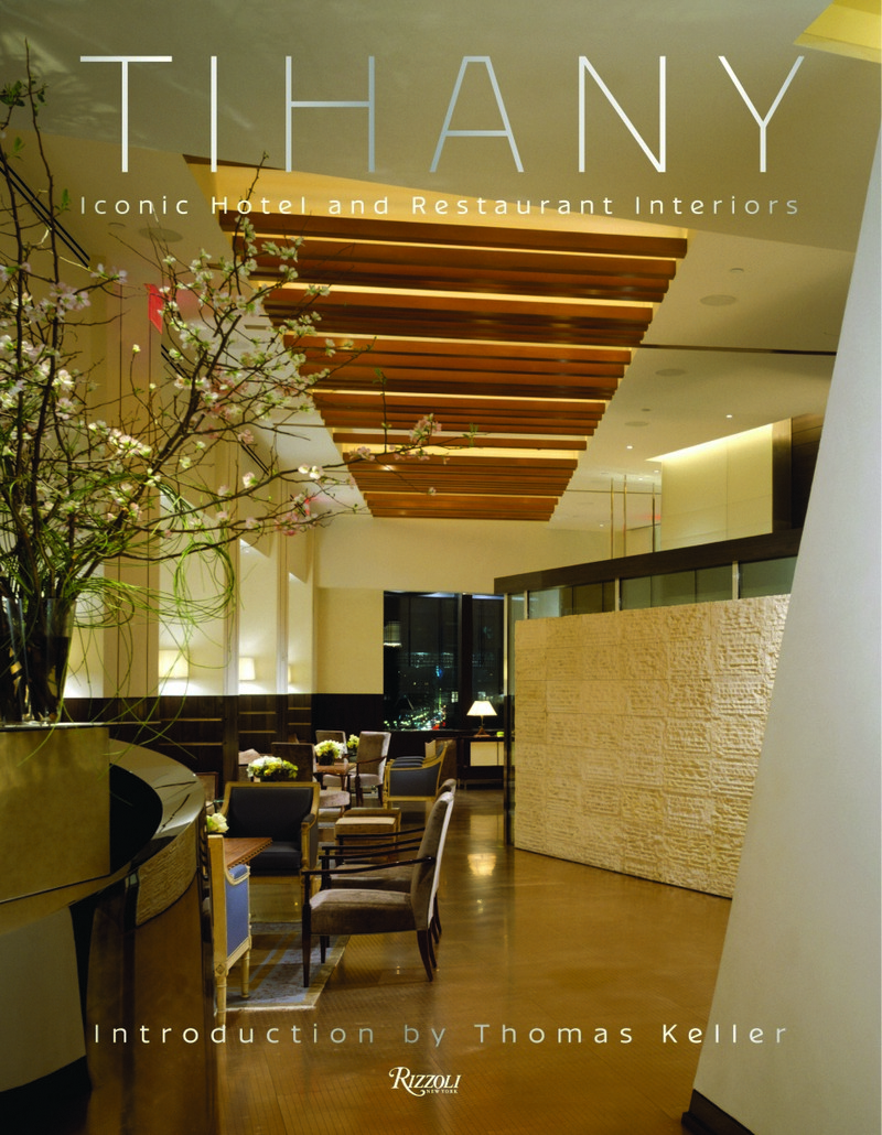 Books We Covet - Tihany's Iconic Hotel and Restaurant Interiors 1 iconic hotel and restaurant interiors Books We Covet - Tihany's Iconic Hotel and Restaurant Interiors Books We Covet Tihanys Iconic Hotel and Restaurant Interiors 1