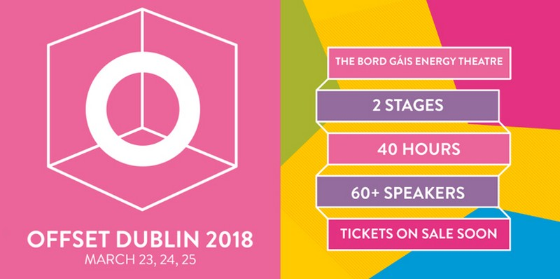 In March, Don't Miss The OffSet Dublin 2018 offset dublin 2018 In March, Don't Miss The OffSet Dublin 2018 In March Don t Miss The OffSet Dublin 2018 2