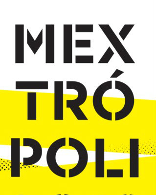 Mextrópoli 2018 The Biggest Design Event in Central America in March!